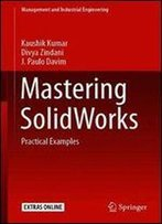 Mastering Solidworks: Practical Examples