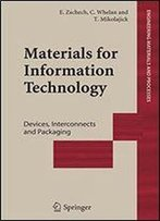 Materials For Information Technology: Devices, Interconnects And Packaging