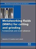 Metalworking Fluids (Mwfs) For Cutting And Grinding: Fundamentals And Recent Advances