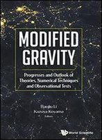 Modified Gravity: Progresses And Outlook Of Theories, Numerical Techniques And Observational Tests