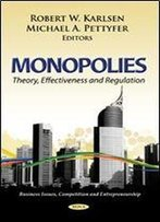 Monopolies: Theory, Effectiveness And Regulation