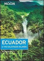 Moon Ecuador & The Galapagos Islands (Seventh Edition) (Travel Guide)