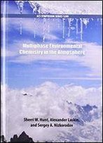 Multiphase Environmental Chemistry In The Atmosphere
