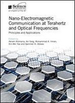 Nano-Electromagnetic Communication At Terahertz And Optical Frequencies: Principles And Applications