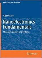 Nanoelectronics Fundamentals: Materials, Devices And Systems (Nanoscience And Technology)