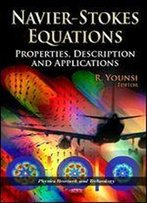 Navier-Stokes Equations: Properties, Description And Applications