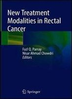 New Treatment Modalities In Rectal Cancer