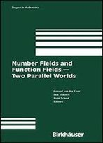 Number Fields And Function Fields Two Parallel Worlds