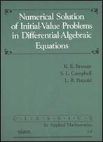 Numerical Solution Of Initial-Value Problems In Differential-Algebraic Equations