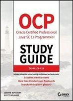 Ocp Oracle Certified Professional Java Se 11 Programmer I Study Guide: Exam 1z0-815