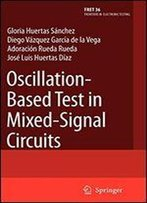 Oscillation-Based Test In Mixed-Signal Circuits (Frontiers In Electronic Testing)