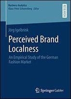 Perceived Brand Localness: An Empirical Study Of The German Fashion Market (Business Analytics)