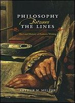 Philosophy Between The Lines: The Lost History Of Esoteric Writing
