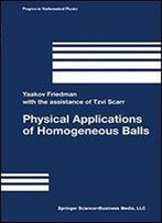 Physical Applications Of Homogeneous Balls (Progress In Mathematical Physics)