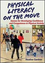 Physical Literacy On The Move: Games For Developing Confidence And Competence In Physical Activity