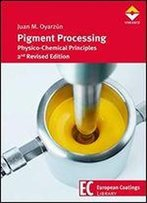 Pigment Processing: Physico-Chemical Principles