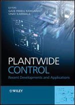 Plantwide Control: Recent Developments And Applications