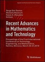 Recent Advances In Mathematics And Technology: Proceedings Of The First International Conference On Technology, Engineering, And Mathematics, Kenitra, Morocco, March 26-27, 2018