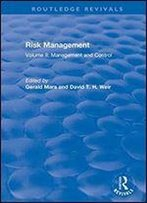 Risk Management: Volume Ii: Management And Control