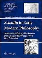 Scientia In Early Modern Philosophy: Seventeenth-Century Thinkers On Demonstrative Knowledge From First Principles (Studies In History And Philosophy Of Science)