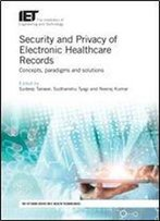Security And Privacy Of Electronic Healthcare Records: Concepts, Paradigms And Solutions