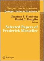 Selected Papers Of Frederick Mosteller (Springer Series In Statistics)