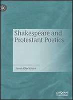Shakespeare And Protestant Poetics