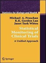 Statistical Monitoring Of Clinical Trials: A Unified Approach