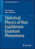 Statistical Physics Of Non Equilibrium Quantum Phenomena (Lecture Notes In Physics)