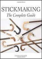 Stickmaking: The Complete Guide