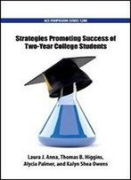 Strategies Promoting Success Of Two-Year College Students
