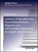 Synthesis Of Optically Active Oxymethylenehelicene Oligomers And Self-Assembly Phenomena At A Liquidsolid Interface