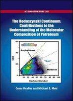 The Boduszynski Continuum: Contributions To The Understanding Of The Molecular Composition Of Petroleum