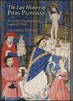 The Lost History Of ''Piers Plowman: The Earliest Transmission Of Langland's Work (The Middle Ages Series)