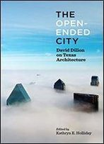 The Open-Ended City: David Dillon On Texas Architecture