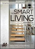 The Smart Living Handbook - Creating A Healthy Home In An Increasingly Toxic World