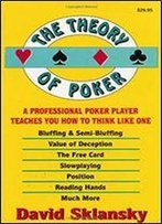 The Theory Of Poker A Professional Poker Player Teaches You How To Think Like One