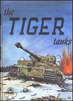 The Tiger Tanks (Armor Series 1)