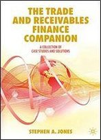 The Trade And Receivables Finance Companion: A Collection Of Case Studies And Solutions