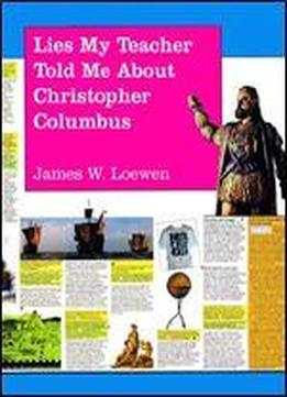 The Truth About Columbus: A Subversively True Poster Book For A Dubiously Celebratory Occasion