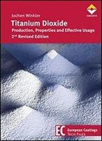 Titanium Dioxide: Production, Properties And Effective Usage