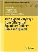 Two Algebraic Byways From Differential Equations: Grbner Bases And Quivers