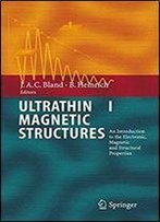 Ultrathin Magnetic Structures I: An Introduction To The Electronic, Magnetic And Structural Properties