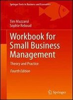 Workbook For Small Business Management: Theory And Practice