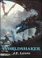 Worldshaker (The Grudgebearer Trilogy Book 3)