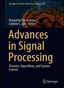 Advances In Signal Processing: Theories, Algorithms, And System Control