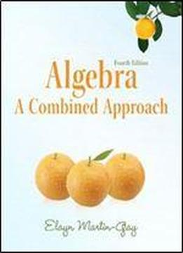 Algebra: A Combined Approach (4th Edition)