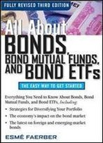 All About Bonds, Bond Mutual Funds, And Bond Etfs, 3rd Edition (All About...Economics)