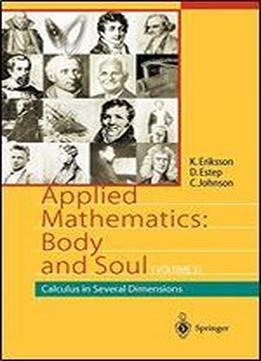 Applied Mathematics: Body And Soul: Calculus In Several Dimensions