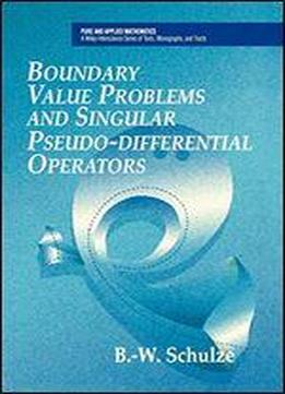 Boundary Value Problems And Singular Pseudo-differential Operators